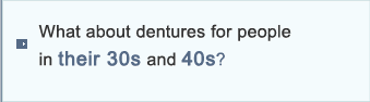 What about dentures for people in their 30s and 40s?