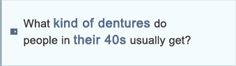 What kind of dentures do people in their 40s usually get?